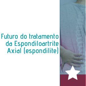 """alt=""""Futuro do tratamento da Espondiloartrite"""""""